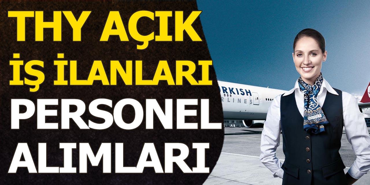 Türk Hava Yolları Personel Alımları Açık Pozisyonlar
