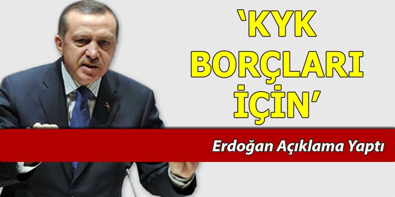 KYK Borçları İçin Erdoğan Açıklama Yaptı