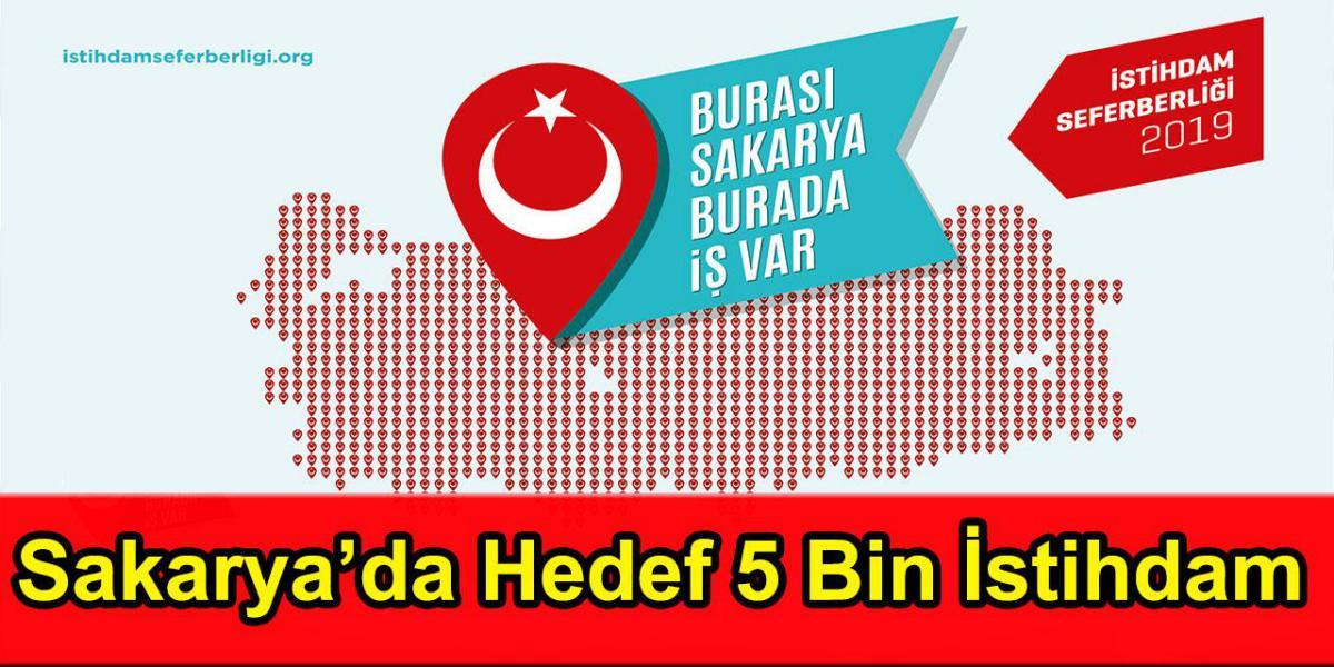 Sakarya'da Hedef 5 Bin İstihdam