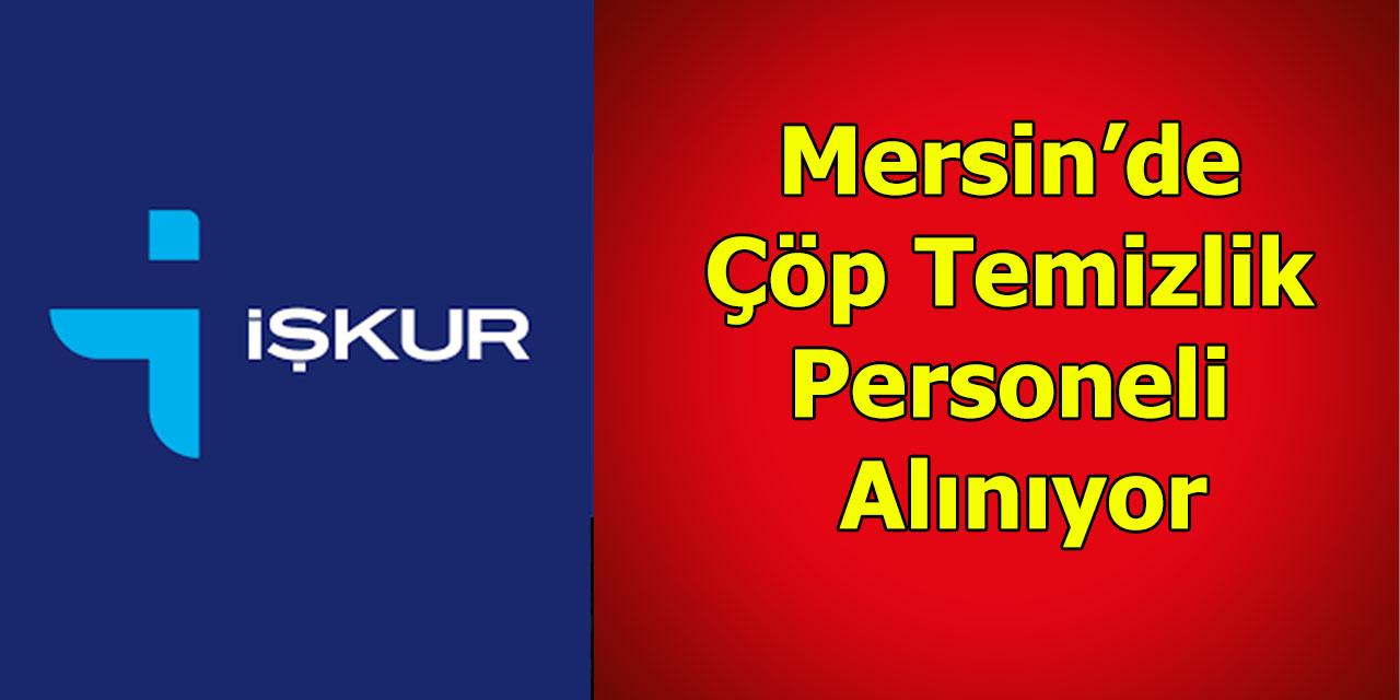 Mersin'de Çöp Temizlik Personeli Alınıyor
