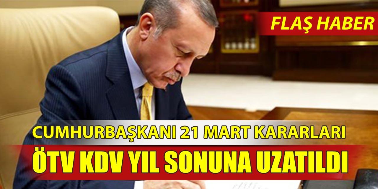 Cumhurbaşkanı 21 Mart Resmi Gazete ÖTV ve KDV İndirimi Yıl Sonuna Uzatıldı