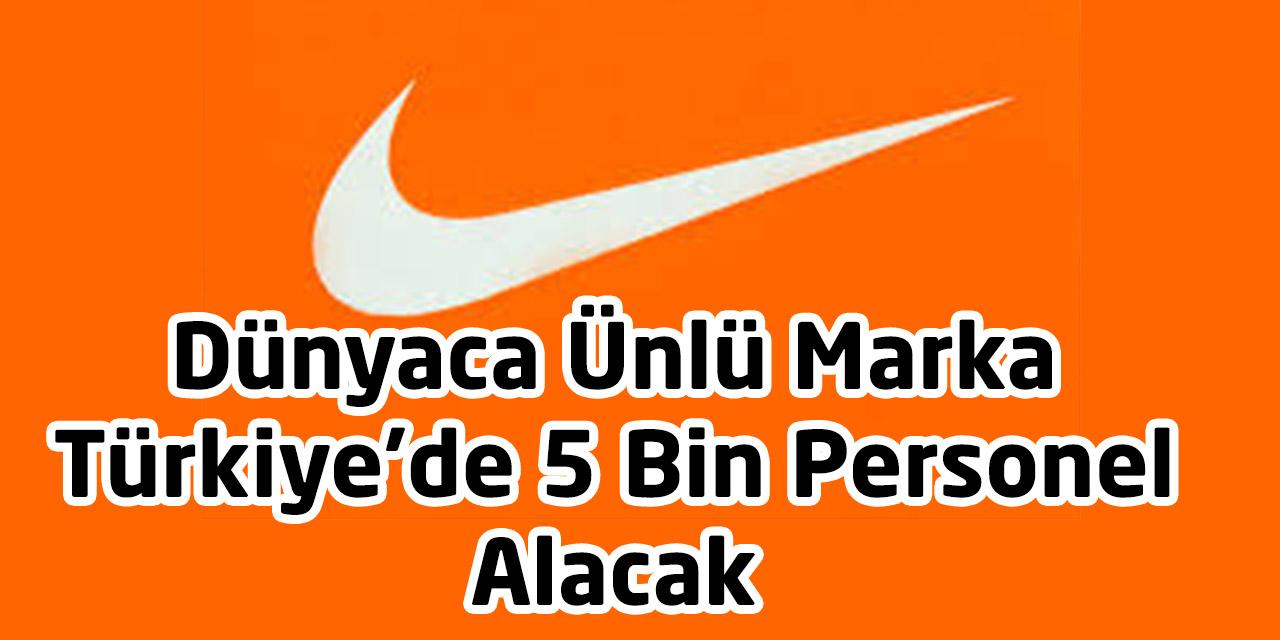 Dünyaca Ünlü Marka Türkiye'de 5 Bin Personel Alacak