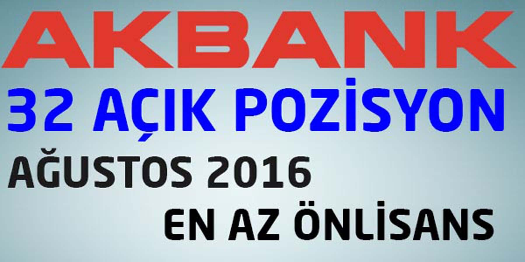 Akbank Ağustos 2016 Personel Alımı