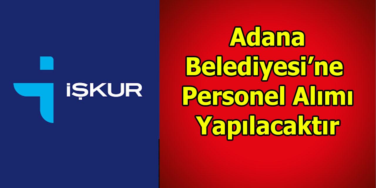Adana Belediyesi'ne Personel Alimi Yapilacaktir