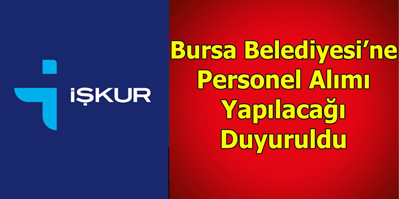 Bursa'da Personel Alımı Yapılacağı Duyuruldu
