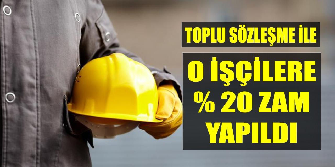 Toplu Sözleşme İle O İşçilere %20 Zam Yapıldı