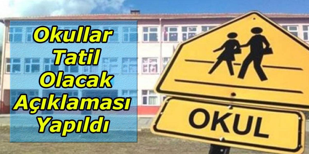 Okullar Tatil Olacak Açıklaması Yapıldı
