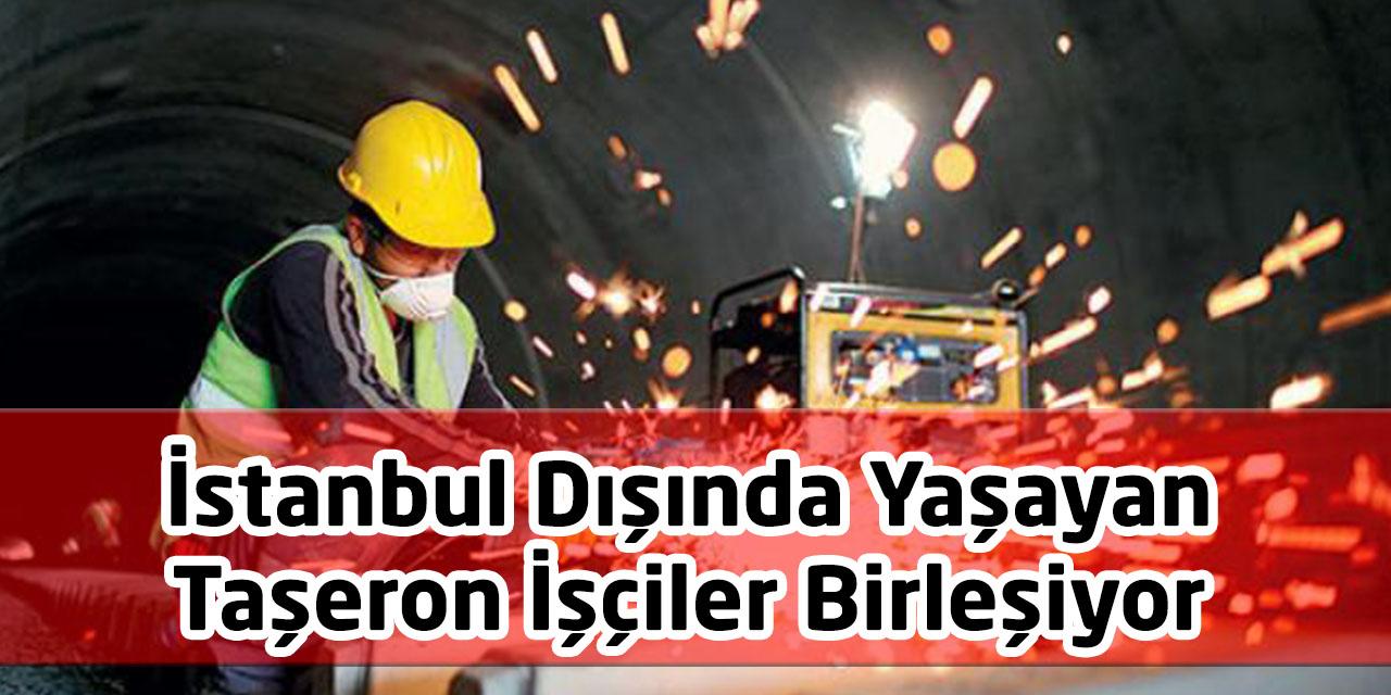 İstanbul Dışında Yaşayan Taşeron İşçiler Birleşiyor