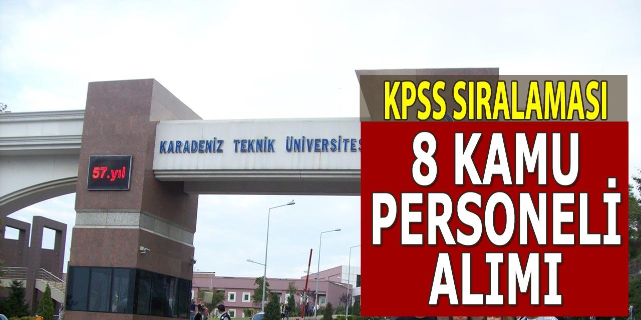 Karadeniz Teknik Üniversitesi 8 Kamu Personeli Alımı Yapıyor