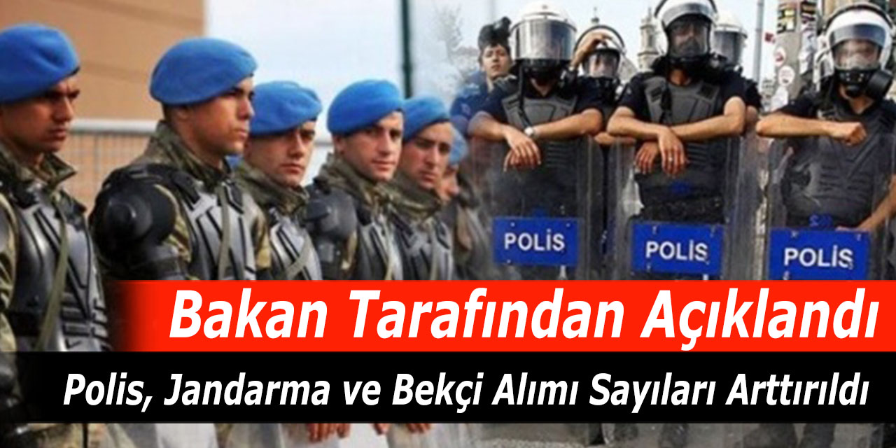 Polis Alımı, Jandarma Alımı ve Bekçi Alımı Sayıları Arttırıldı