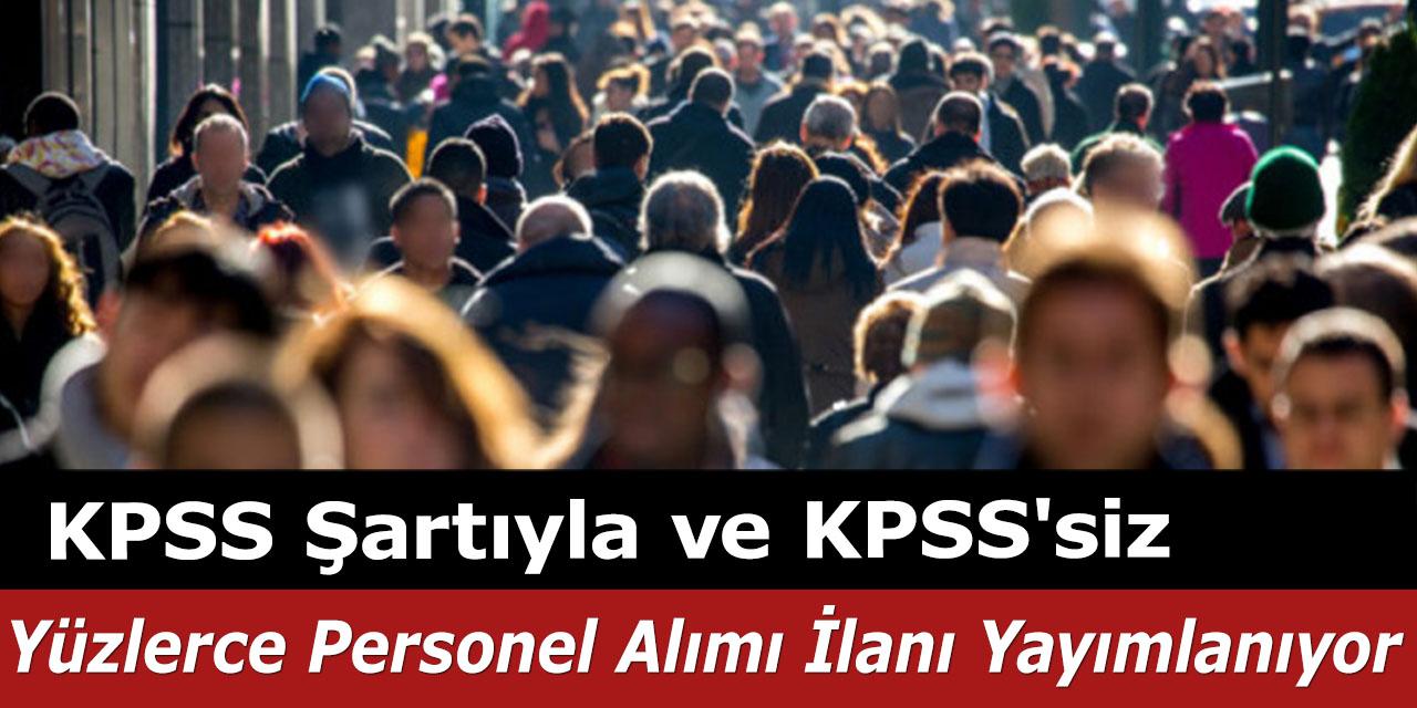 KPSS Şartıyla ve KPSS'siz Kamu Personel Alımı İlanları Yayımlanıyor