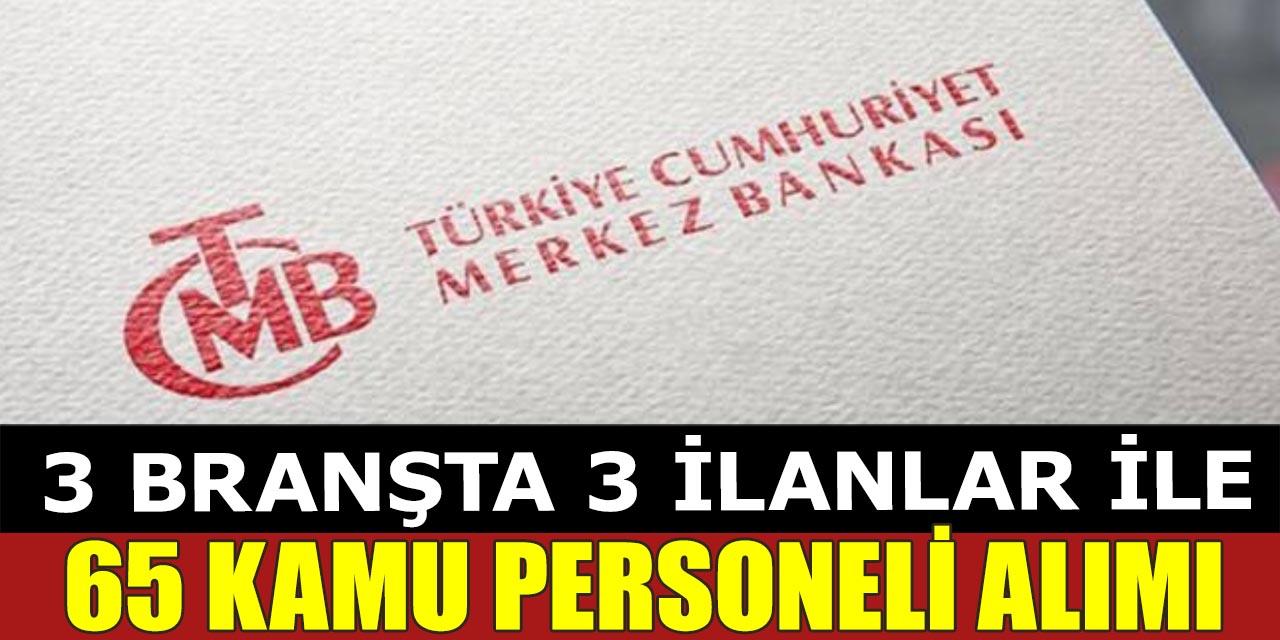 Merkez Bankası 3 Branşta 65 Kamu Personeli Alımı Başvuruları