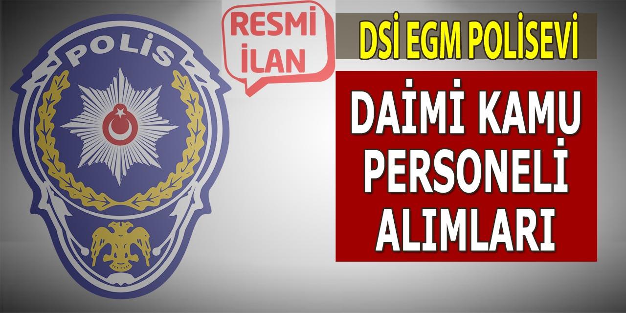 İŞKUR Yayımladı! DSİ, EGM ve Polisevi Daimi Kamu Personeli Alımları