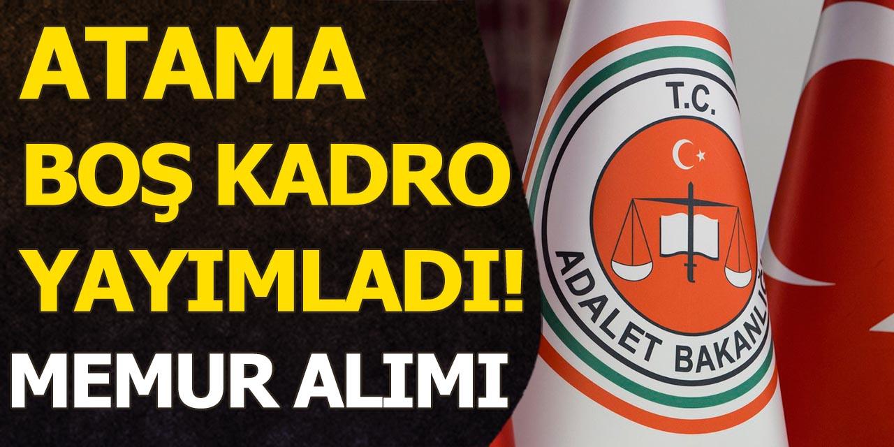 Adalet Bakanlığı Atama Bekleyen Boş Kadroları Yayımladı! Memur Alımı