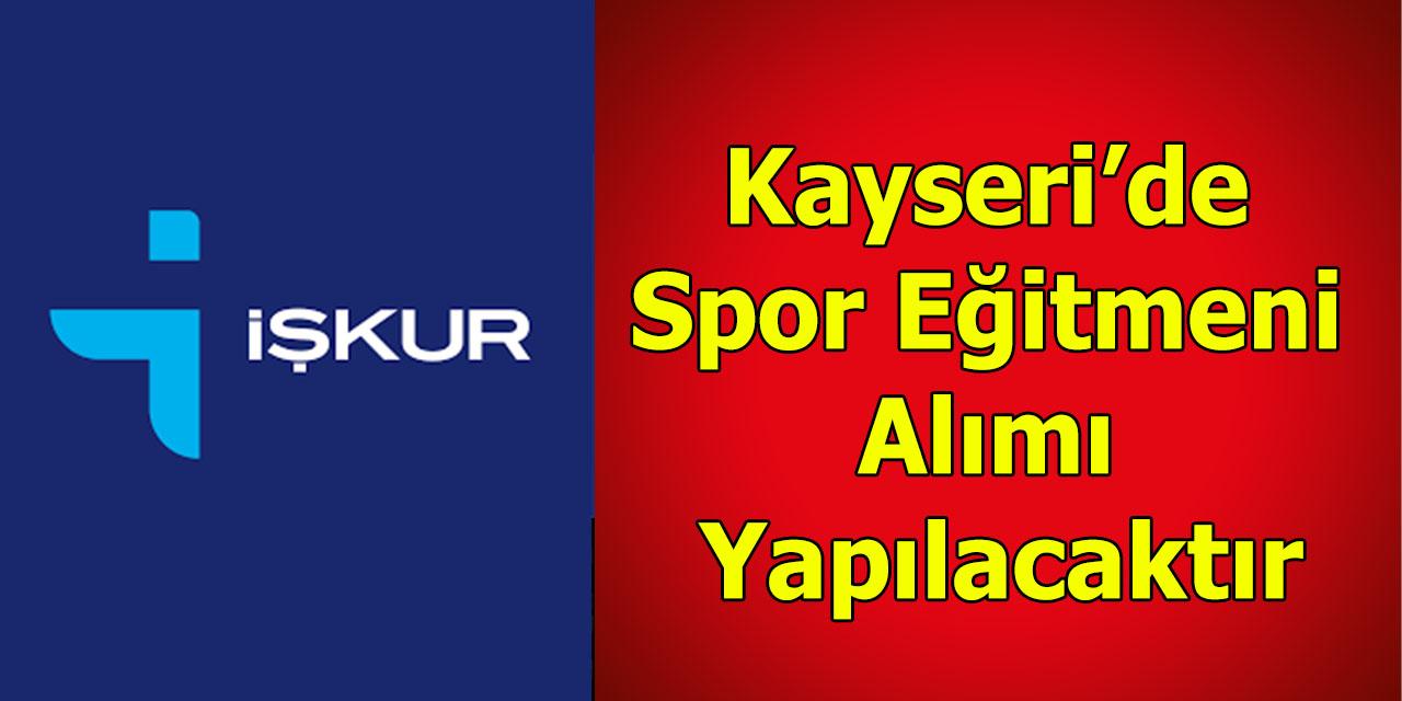 Kayseri'de Spor Eğitmeni Alımı Yapılacaktır