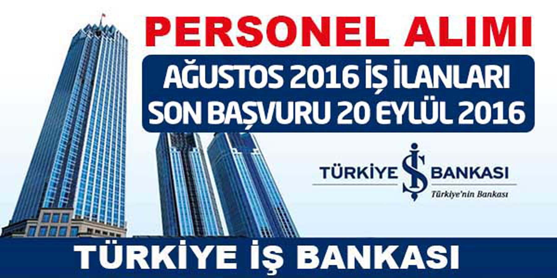 Türkiye İş Bankası Ağustos 2016 İş İlanları