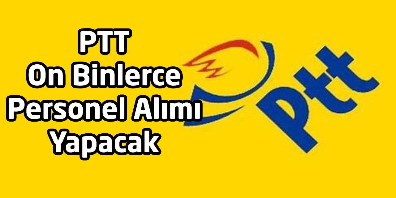 PTT 2019 55 Bin Personel Alımı Kadro Dağılımı Belli