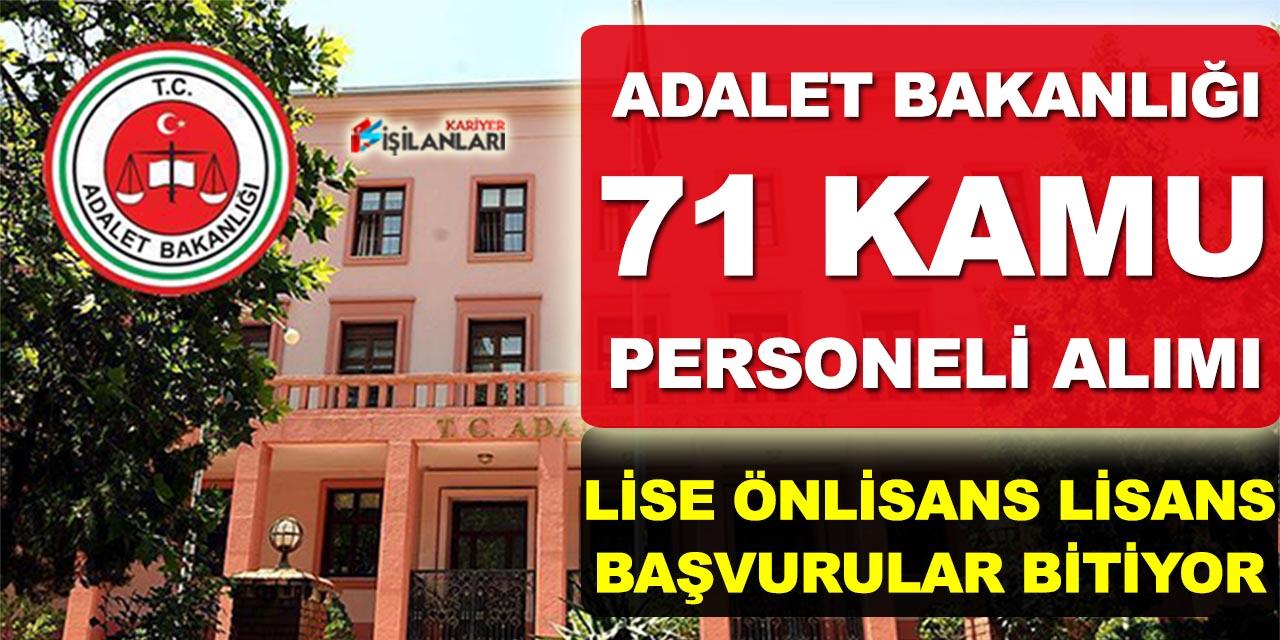 Adalet Bakanlığı 71 Kamu Personeli Alımı Başvuruları Sona Eriyor