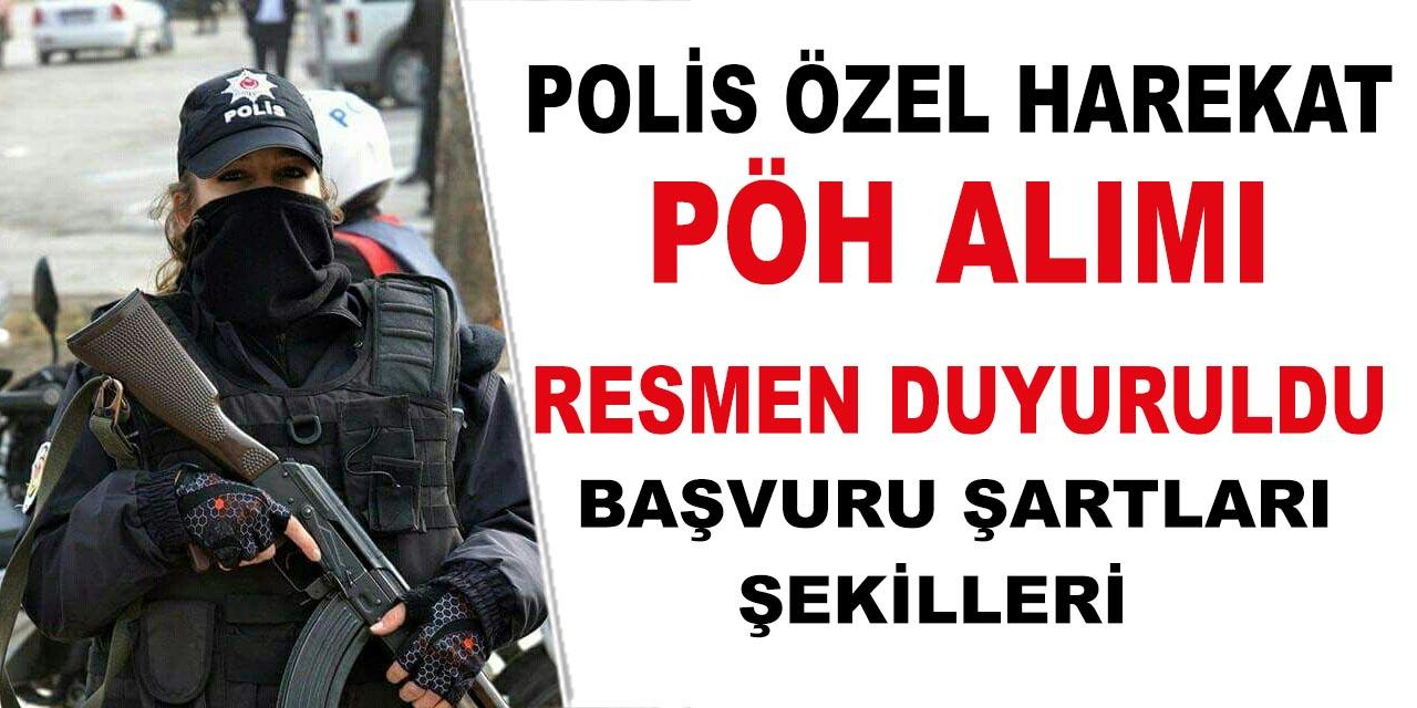 EGM Polis Özel Harekat PÖH Alımı Resmen Duyuruldu