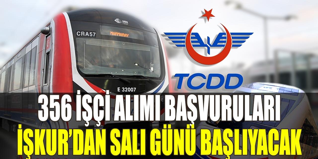 TCDD 356 İşçi Alımı İşkur'dan Başvuruları Salı Günü Başlayacak