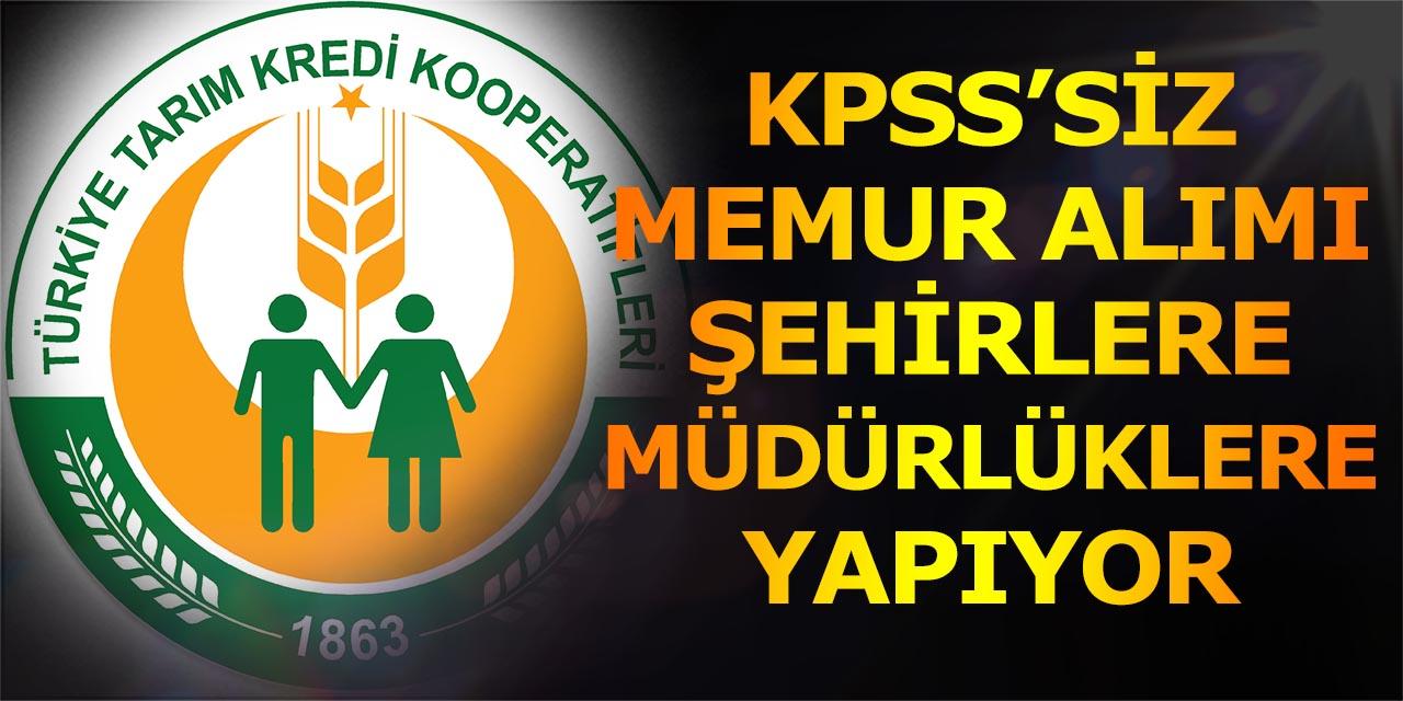 Tarım Kredi Kooperatifi Bölge Birlikleri KPSS' siz Memur Alımı İlanları