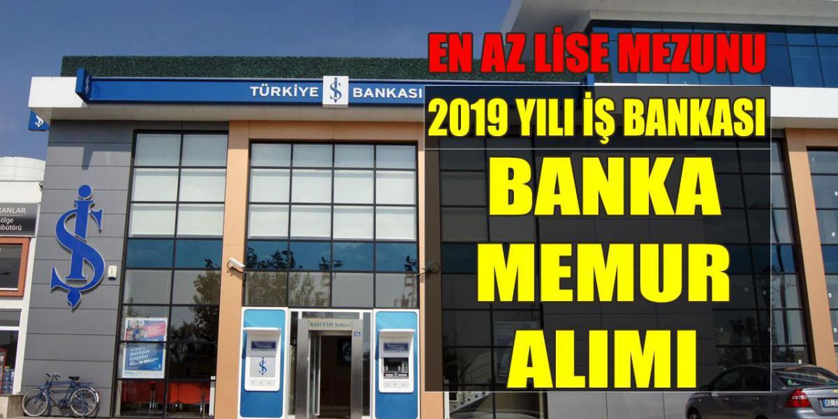 2019 Yılı İş Bankası Şehirlere 40 Banka Memur Alımı Yayımladı – Kimler Başvurabilir