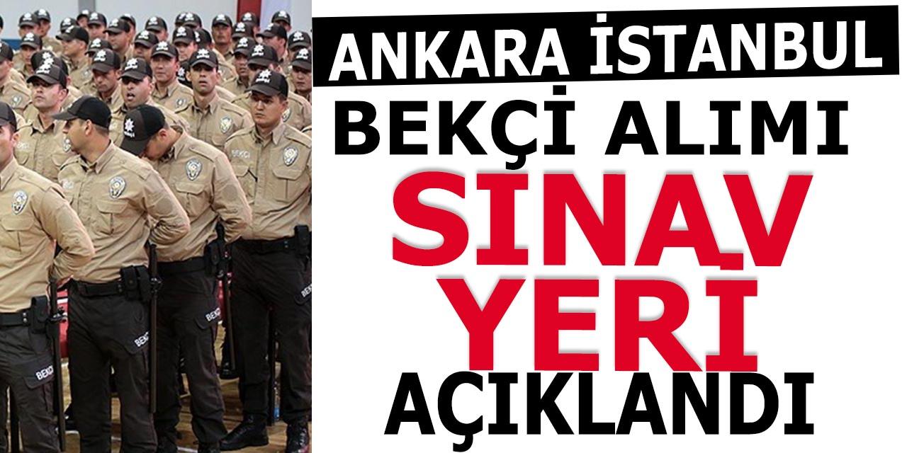 Ankara ve İstanbul 187 Bekçi Alım Sınav Yerleri Açıklandı