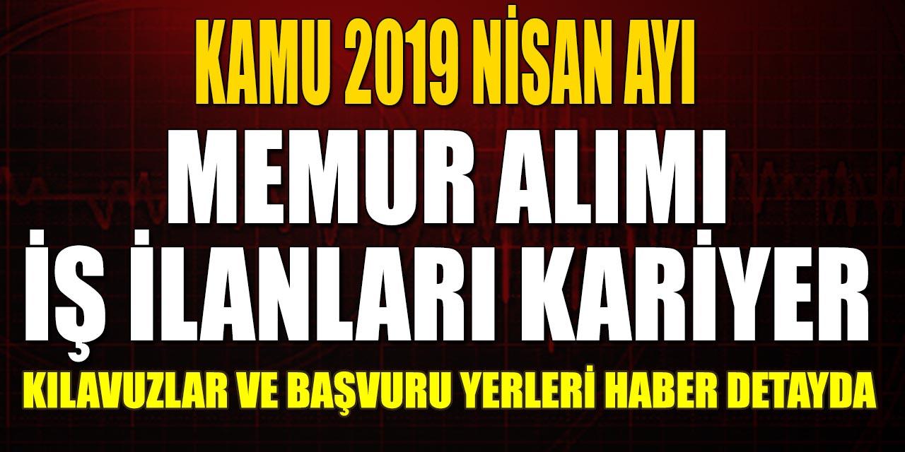 Kamu Kurumları 2019 Nisan Ayı Memur Alımı! Memur Alımı İş İlanları Kariyer