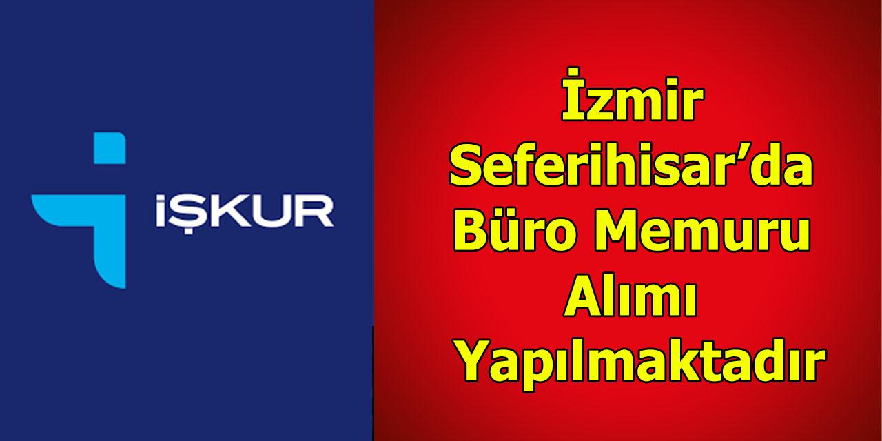 Izmir Seferihisar'da Büro Memuru Alimi Yapilmaktadir