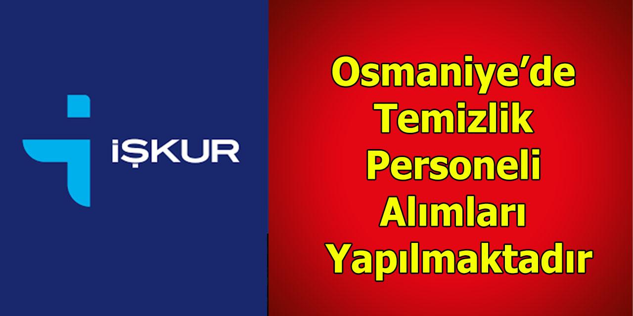 Osmaniye'de Temizlik Personeli Alimlari Yapilmaktadir