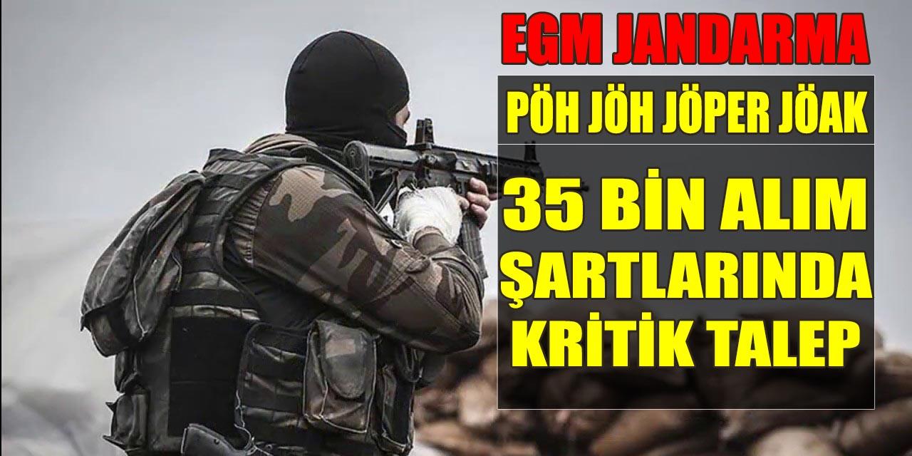 2019 Yılı 35 Bin PÖH, JÖH, JÖPER JÖAK, EGM ve Jandarma Alım Şartlarında Kritik Talep