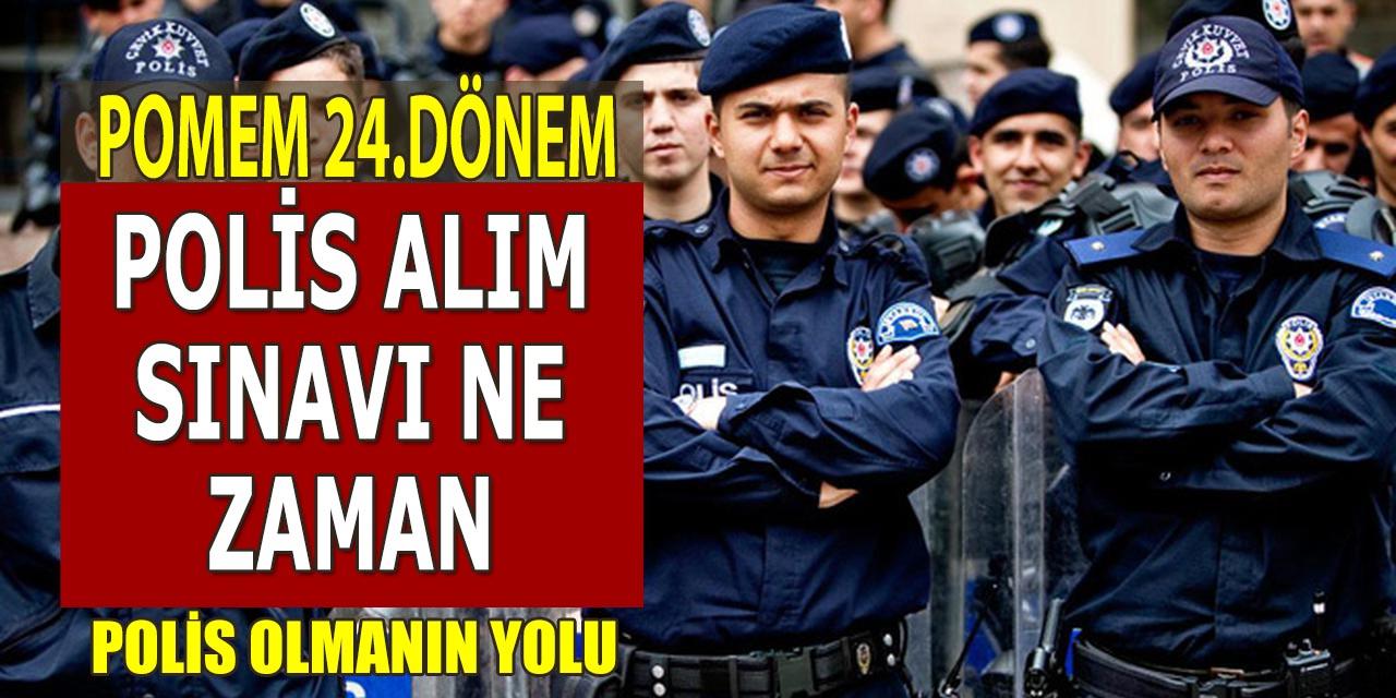 POMEM 24.Dönem Polis Alımı Sınavı Ne Zaman Yapılacak – Polis Olmanın Yolu