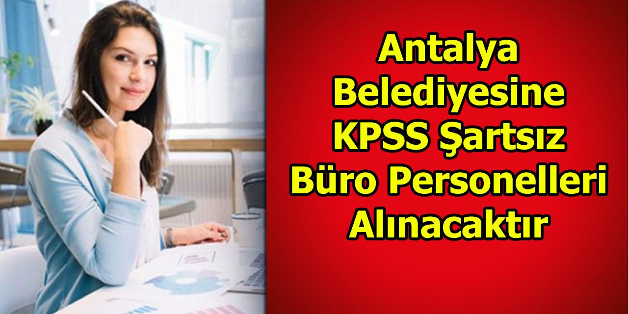 Antalya Belediyesine KPSS Şartsız Teknik Personeller Alınacaktır