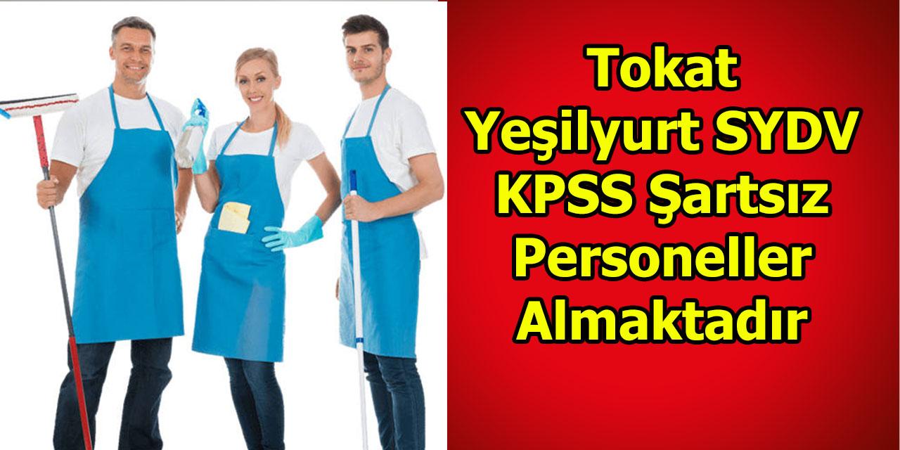 Tokat Yeşilyurt SYDV KPSS Şartsız Personeller Almaktadır