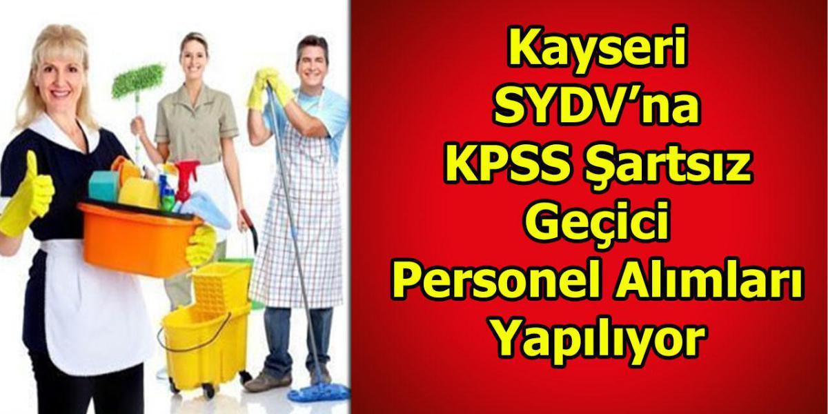 Kayseri SYDV'na KPSS Şartsız Geçici Personel Alımları Yapılıyor