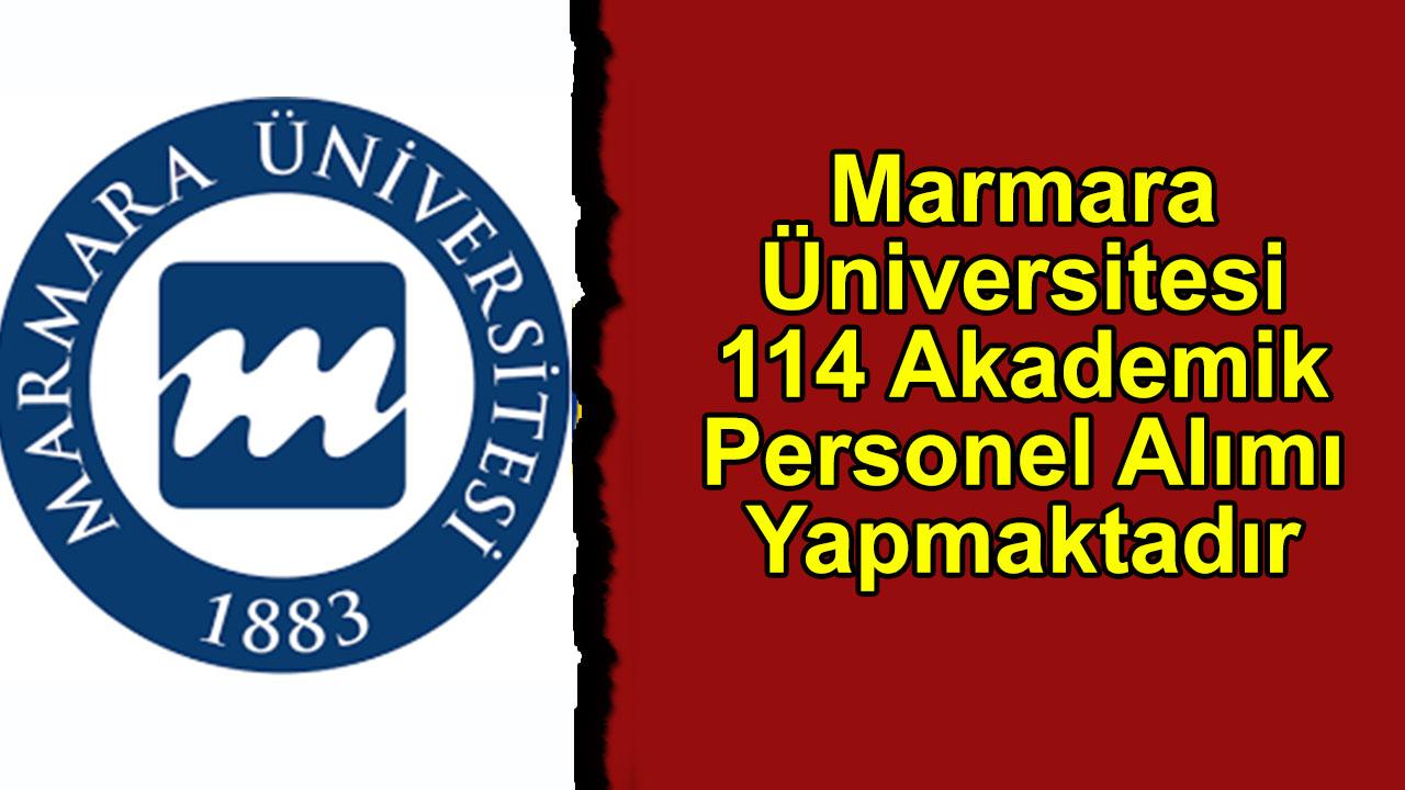 Marmara Üniversitesi 114 Akademik Personel Alımı Yapmaktadır