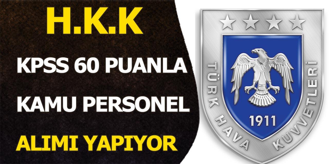 Hava Kuvvetleri Komutanlığı KPSS 60 Puanla Kamu Personel Alımı Yapıyor