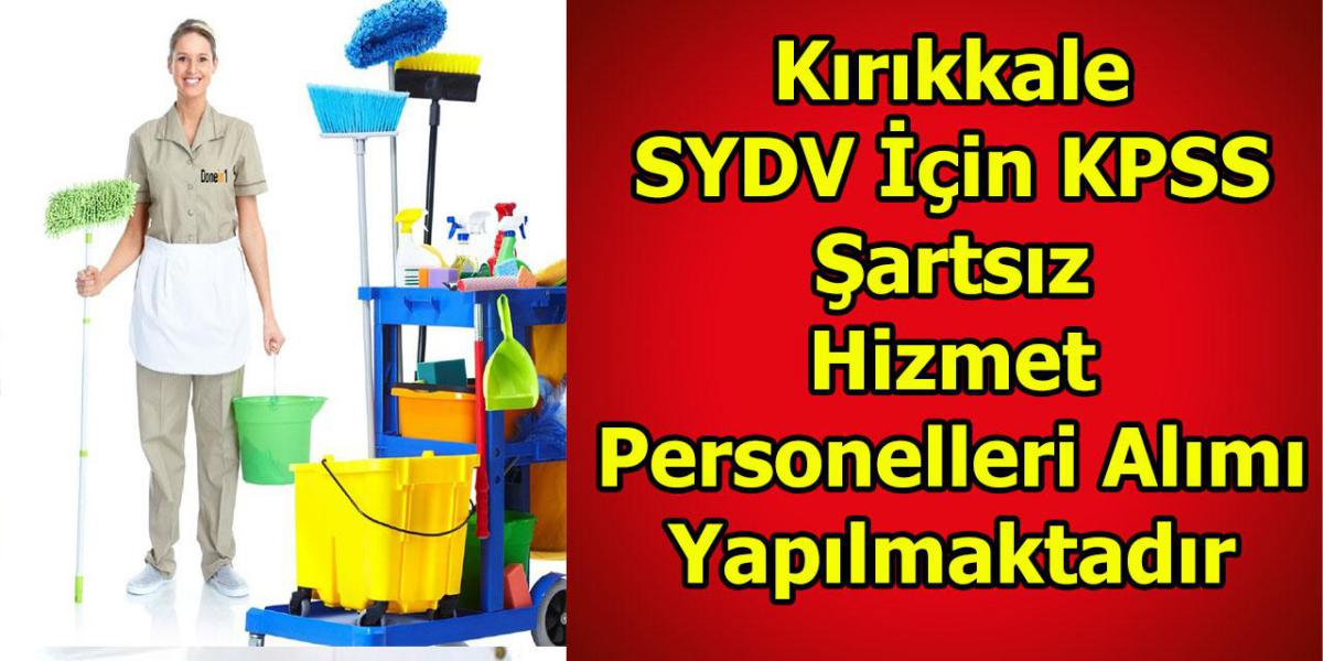 Kırıkkale SYDV İçin KPSS Şartsız Hizmet Personelleri Alımı Yapılmaktadır
