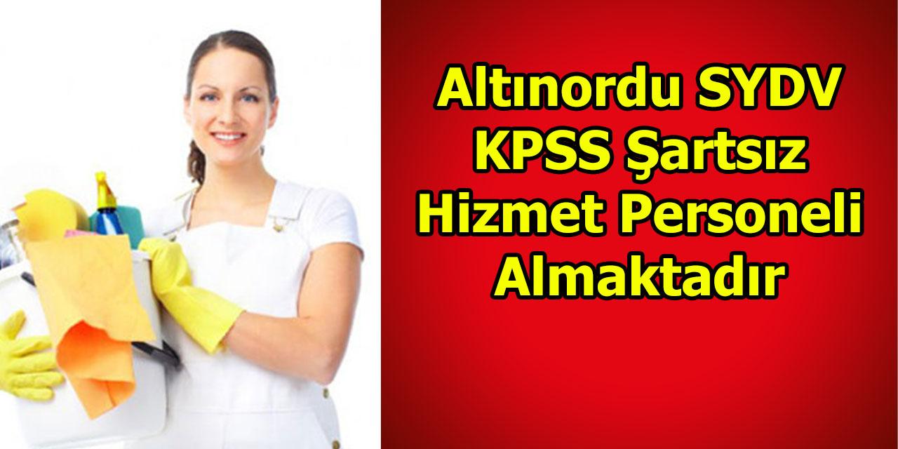 Altınordu SYDV KPSS Şartsız Hizmet Personeli Almaktadır