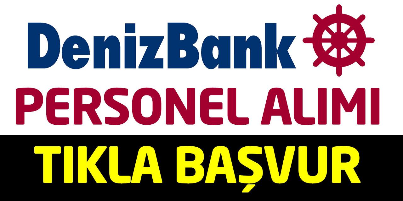 Denizbank Personel 2019 Alımları Başladı