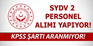 Aile Bakanlığı SYDV KPSS Şartsız 2 Personel Alıyor