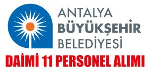 Antalya Büyükşehir Belediyesi 11 Daimi Personel alımı